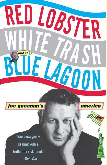 Red Lobster, White Trash, & the Blue Lagoon: Joe Queenan's America als Taschenbuch