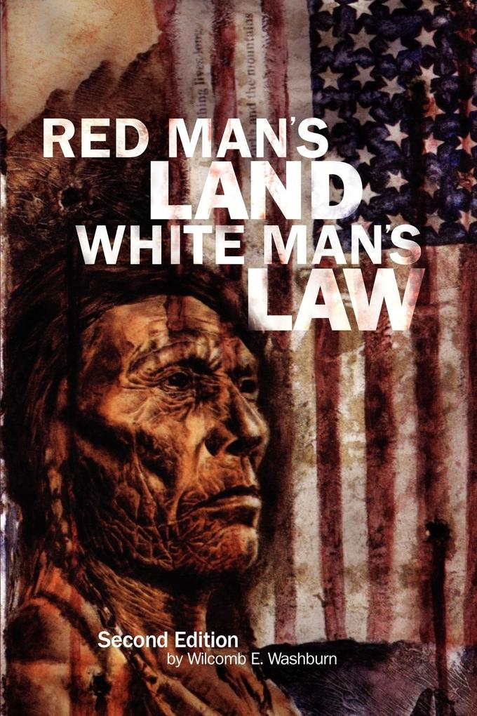 Red Man's Land White Man's Law: Past and Present Status of the American Indian als Taschenbuch