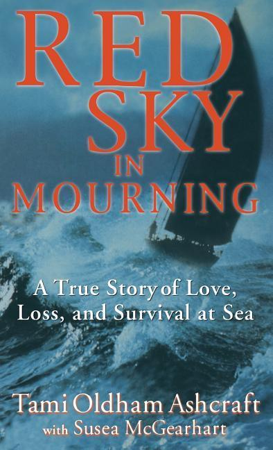 Red Sky in Mourning: A True Story of Love, Loss, and Survival at Sea als Buch