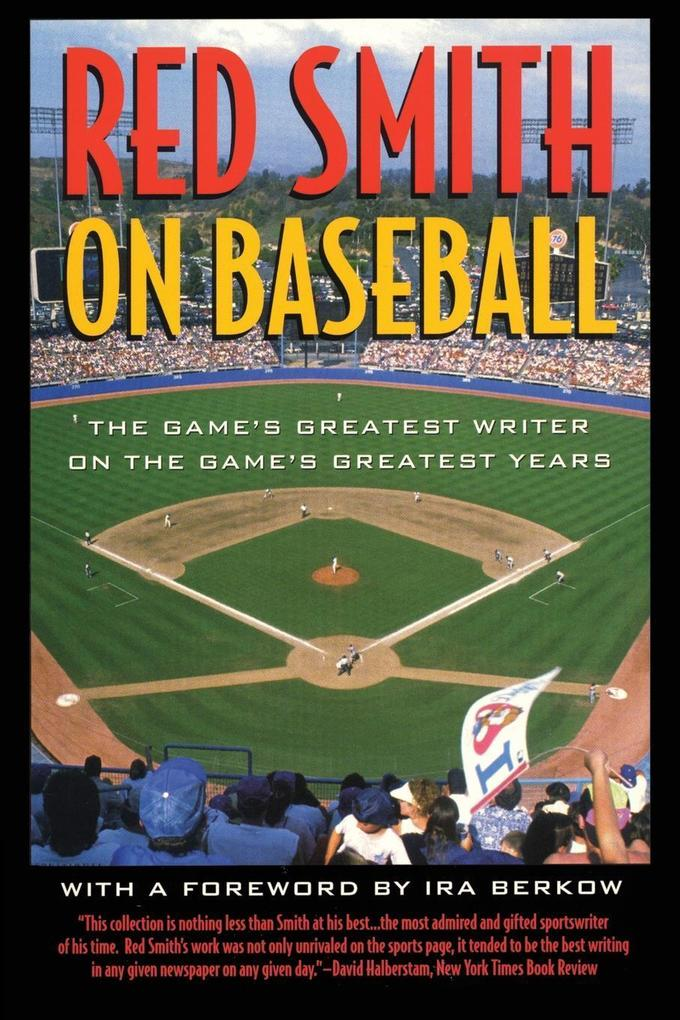 Red Smith on Baseball: The Game's Greatest Writer on the Game's Greatest Years als Taschenbuch