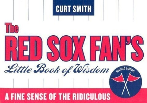 The Red Sox Fan's Little Book of Wisdom, Second Edition: A Fine Sense of the Ridiculous als Taschenbuch