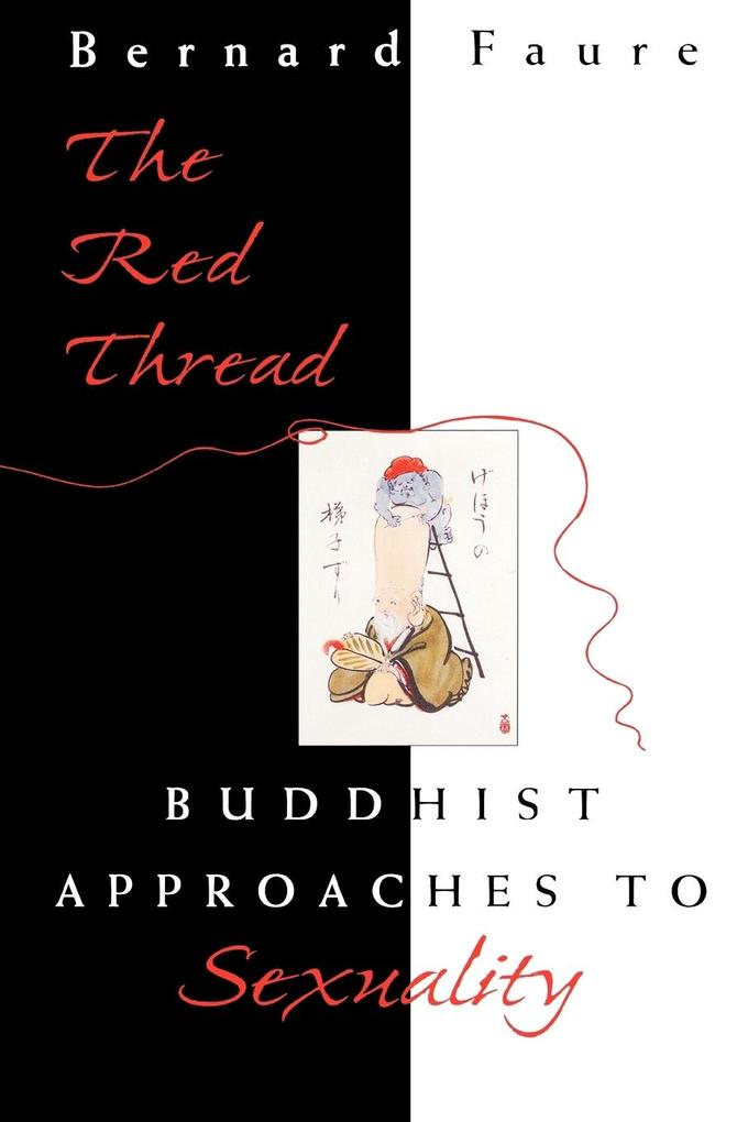 The Red Thread: Buddhist Approaches to Sexuality als Taschenbuch
