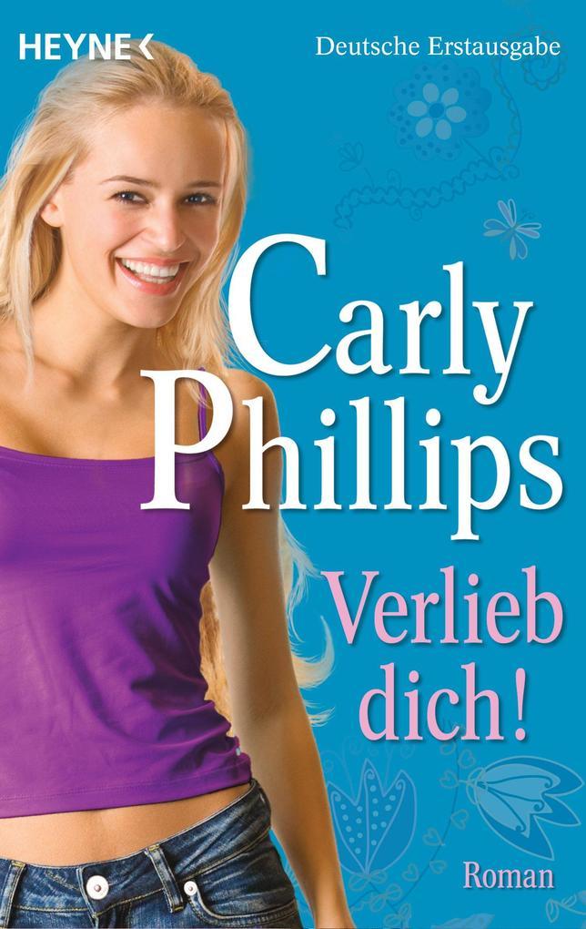 Verlieb dich! als eBook von Carly Phillips