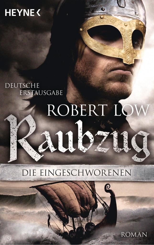 Die Eingeschworenen - Raubzug als eBook von Robert Low