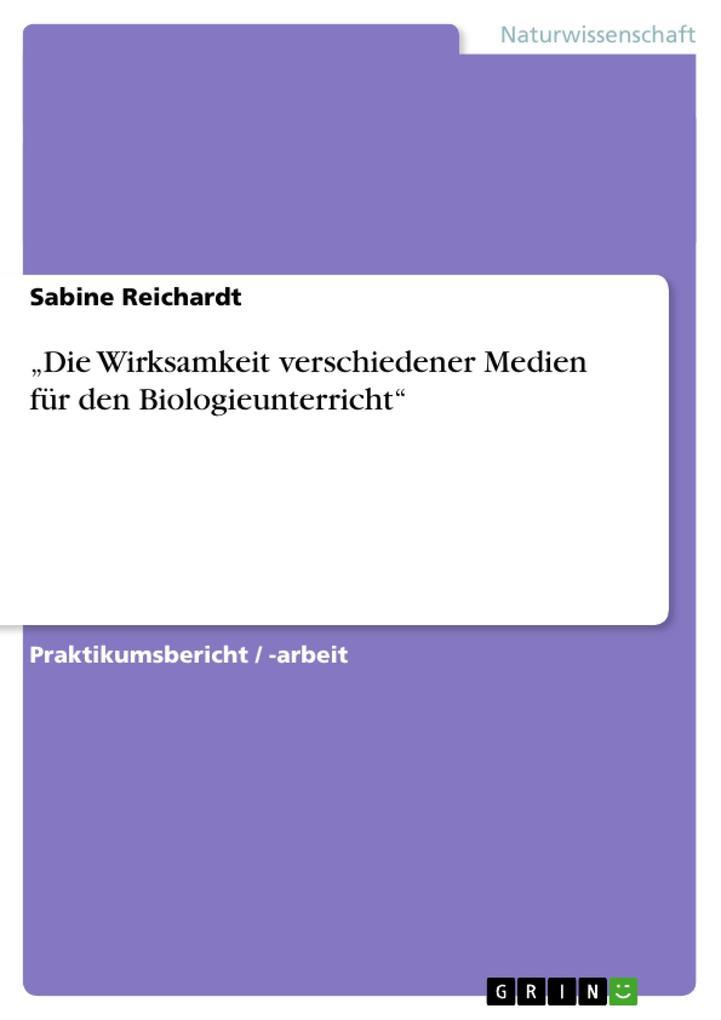 """""""Die Wirksamkeit verschiedener Medien für den Biologieunterricht"""" als Buch (kartoniert)"""