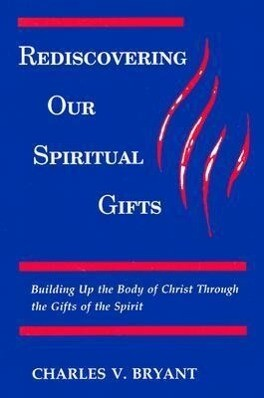 Rediscovering Our Spiritual Gifts als Taschenbuch