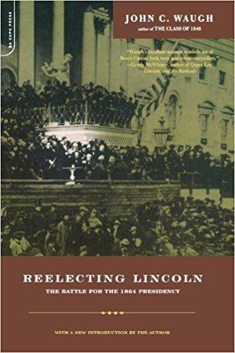 Reelecting Lincoln: The Battle for the 1864 Presidency als Taschenbuch