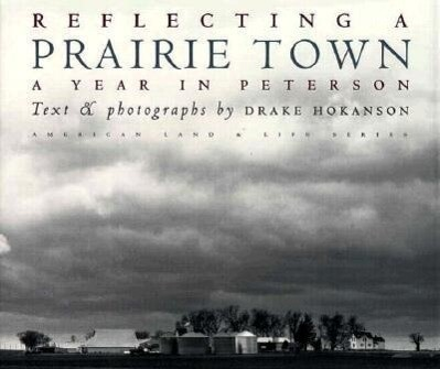 Reflecting a Prairie Town: A Year in Peterson als Buch
