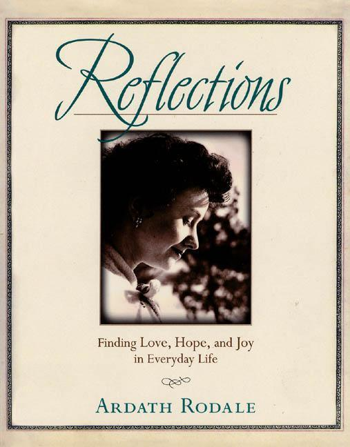 Reflections: Finding Love, Hope, and Joy in Everyday Life als Buch