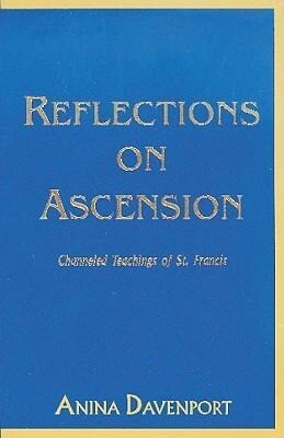 Reflections on Ascension: Channeled Teachings of St. Francis als Taschenbuch
