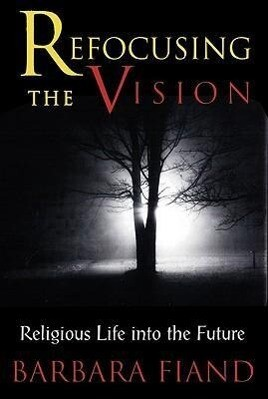 Refocusing the Vision: Religious Life Into the Future als Taschenbuch