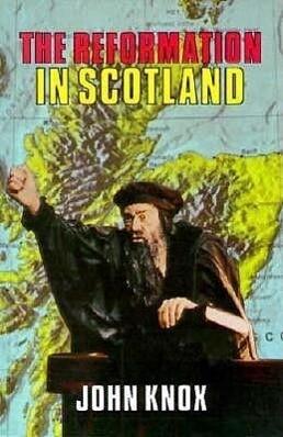 Reformation in Scotland: als Taschenbuch
