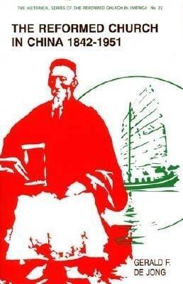 The Reformed Church in China, 1842-1951 als Taschenbuch