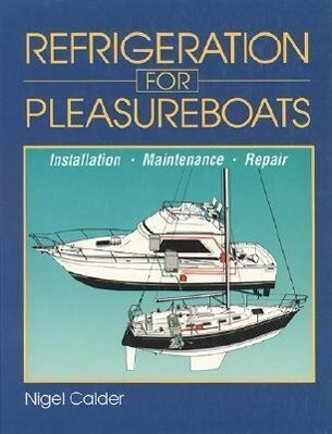 Refrigeration for Pleasureboats: Installation, Maintenance and Repair als Buch