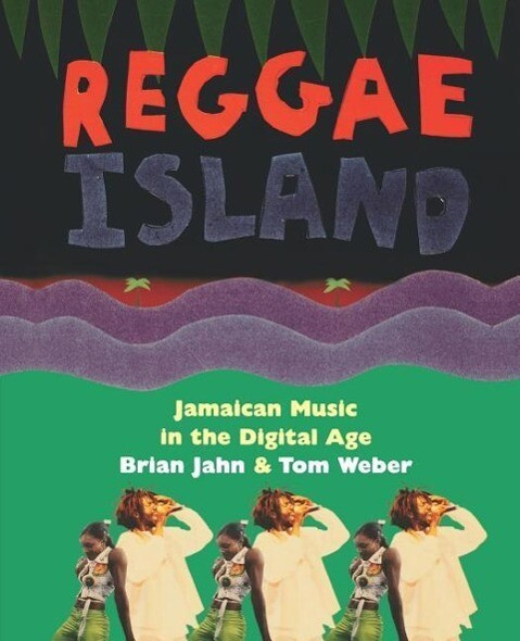Reggae Island: Jamaican Music in the Digital Age als Taschenbuch