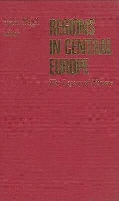 Regions in Central Europe: The Legacy of History (Central European Studies) als Buch