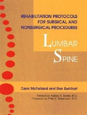 Rehabilitation Protocols for Surgical and Nonsurgical Procedures: Lumbar Spine als Taschenbuch