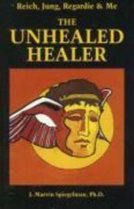 Reich, Jung, Regardie, and Me: The Unhealed Healer als Taschenbuch