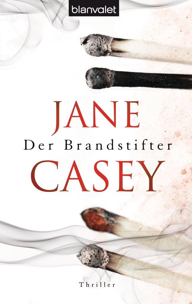 Der Brandstifter als eBook von Jane Casey
