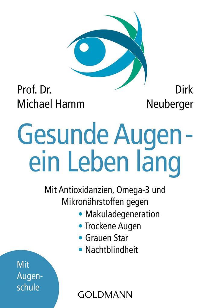 Gesunde Augen - ein Leben lang als eBook von Michael Hamm, Dirk Neuberger