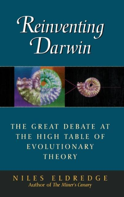 Reinventing Darwin: The Great Debate at the High Table of Evolutionary Theory als Buch