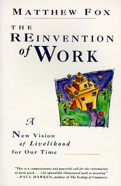 The Reinvention of Work: New Vision of Livelihood for Our Time, a als Taschenbuch