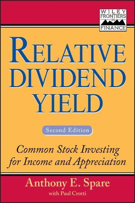 Relative Dividend Yield: Common Stock Investing for Income and Appreciation als Buch