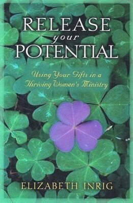 Release Your Potential: Using Your Gifts in a Thriving Womens Ministry als Taschenbuch