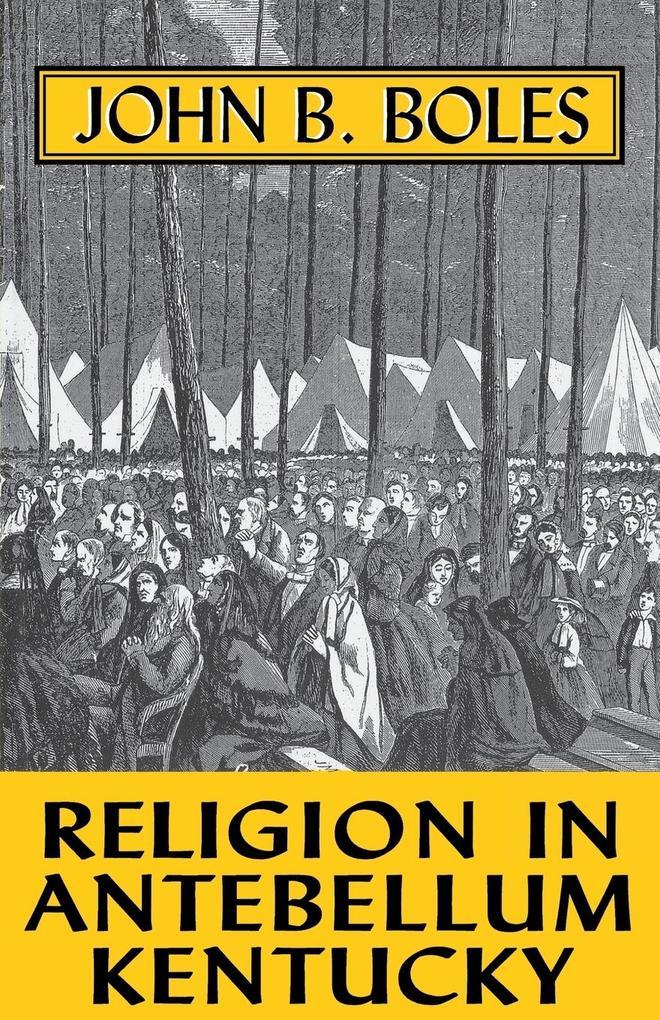 Religion in Antebellum Kentucky-Pa als Taschenbuch