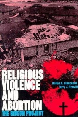 Religious Violence and Abortion: The Gideon Project als Taschenbuch
