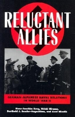 Reluctant Allies: German-Japanese Naval Relations in World War II als Buch