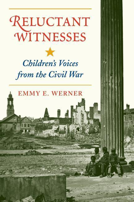 Reluctant Witnesses: Children's Voices from the Civil War als Taschenbuch