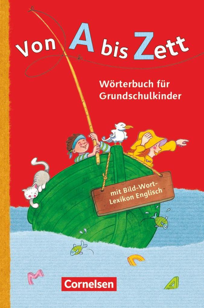 Von A bis Zett. Wörterbuch mit Bild-Wort-Lexikon Englisch 2012 als Buch
