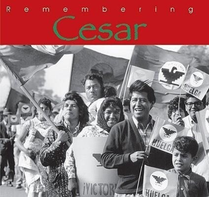 Remembering Cesar: The Legacy of Cesar Chavez als Buch