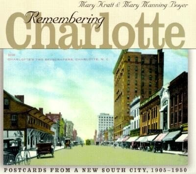 Remembering Charlotte: Postcards from a New South City, 1905-1950 als Taschenbuch