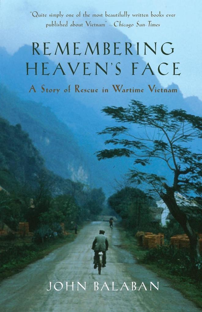Remembering Heaven's Face: A Story of Rescue in Wartime Vietnam als Taschenbuch