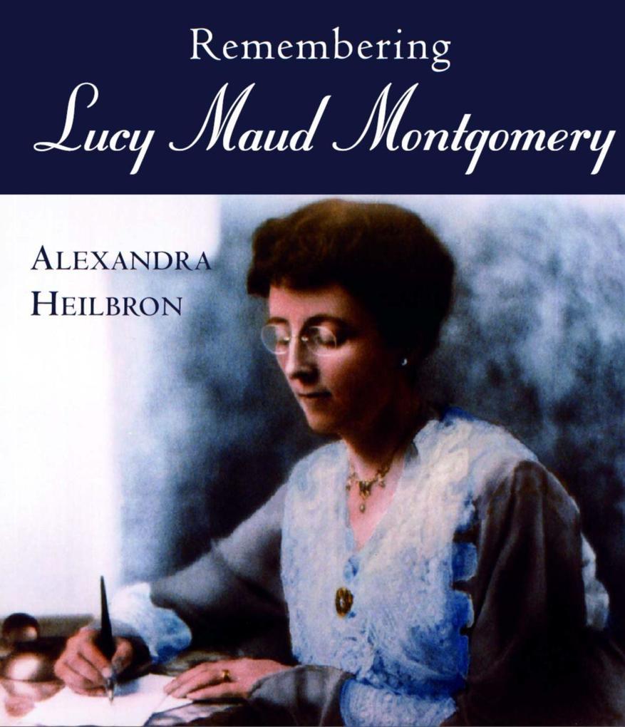 Remembering Lucy Maud Montgomery als Taschenbuch