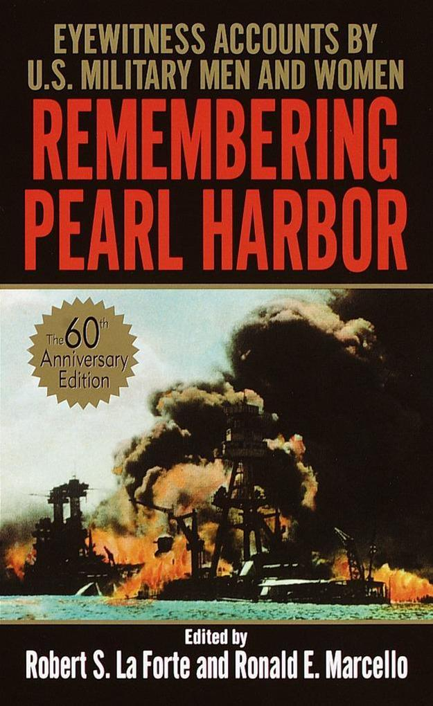 Remembering Pearl Harbor: Eyewitness Accounts by U.S. Military Men and Women als Taschenbuch