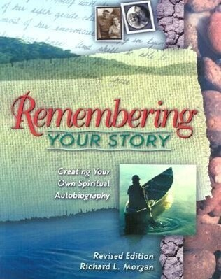 Remembering Your Story: Creating Your Own Spiritual Autobiography als Taschenbuch