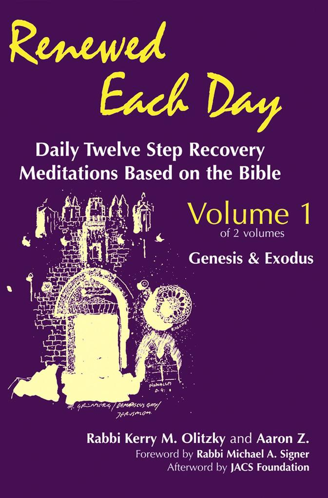 Renewed Each Dayagenesis & Exodus: Daily Twelve Step Recovery Meditations Based on the Bible als Taschenbuch