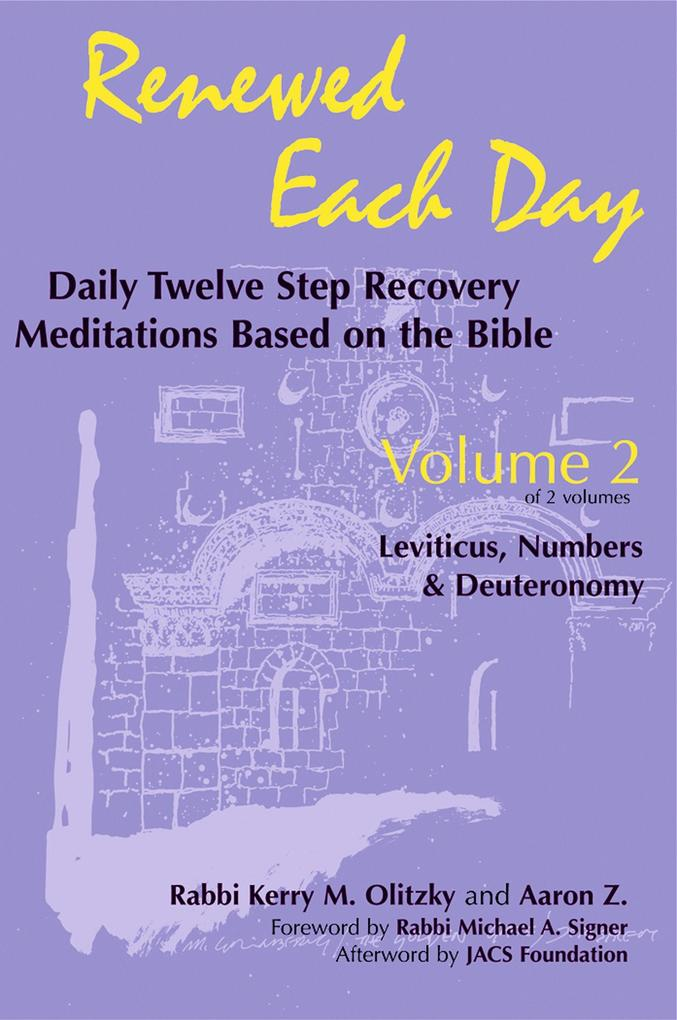 Renewed Each Day--Leviticus, Numbers & Deuteronomy: Daily Twelve Step Recovery Meditations Based on the Bible als Taschenbuch