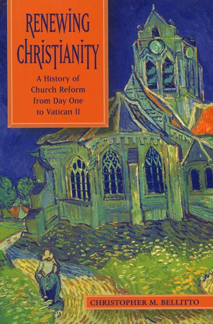 Renewing Christianity: A History of Church Reform from Day One to Vatican II als Taschenbuch