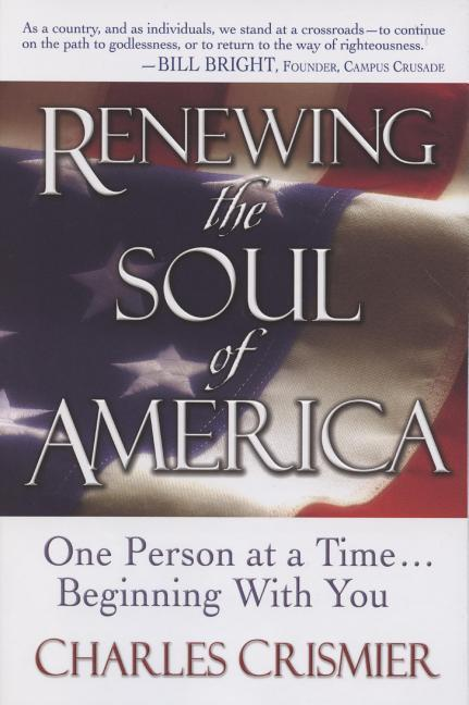 Renewing the Soul of America: One Person at a Time... Beginning with You als Taschenbuch