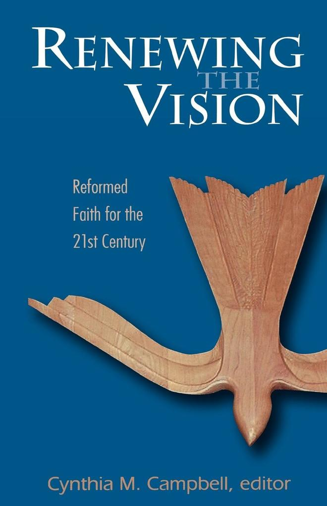 Renewing the Vision: Reformed Faith and Life for the Twenty-First Century als Taschenbuch