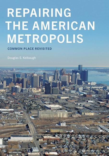 Repairing the American Metropolis: Common Place Revisited als Taschenbuch