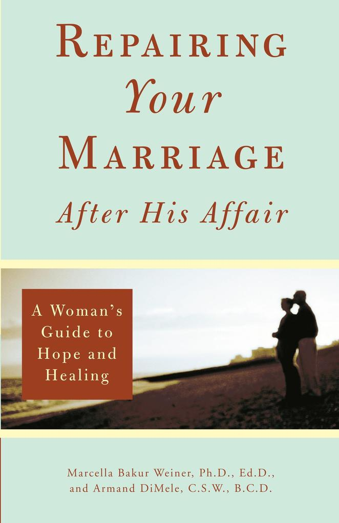 Repairing Your Marriage After His Affair: A Woman's Guide to Hope and Healing als Taschenbuch