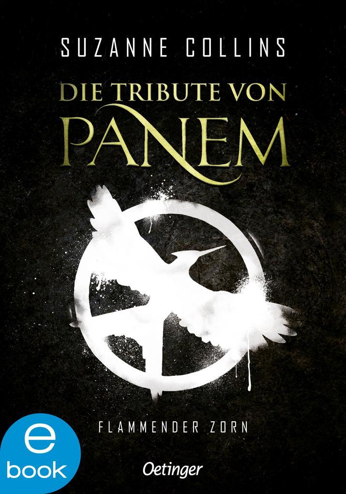 Die Tribute von Panem 3. Flammender Zorn als eBook