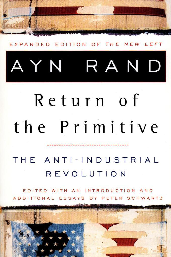 The Return of the Primitive: The Anti-Industrial Revolution als Taschenbuch