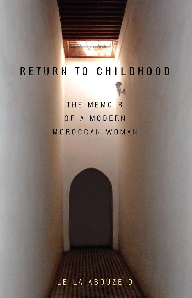 Return to Childhood: The Memoir of a Modern Moroccan Woman als Taschenbuch