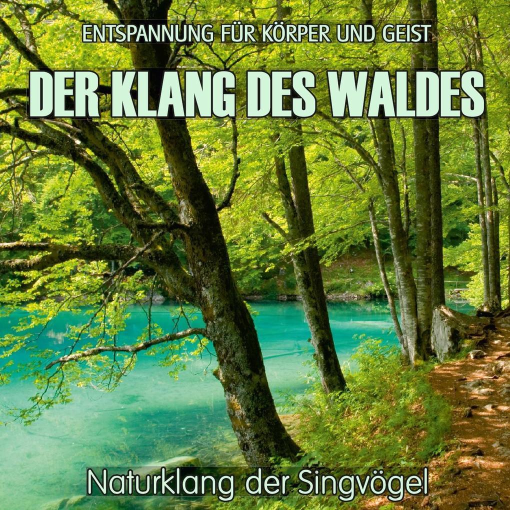 Der Klang des Waldes - Naturklang der Singvögel (ohne Musik) als CD
